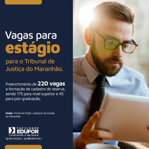 estagios/2021/01/vagas-para-estagio-para-o-tribunal-de-justica-do-maranhao-1611522318.jpg