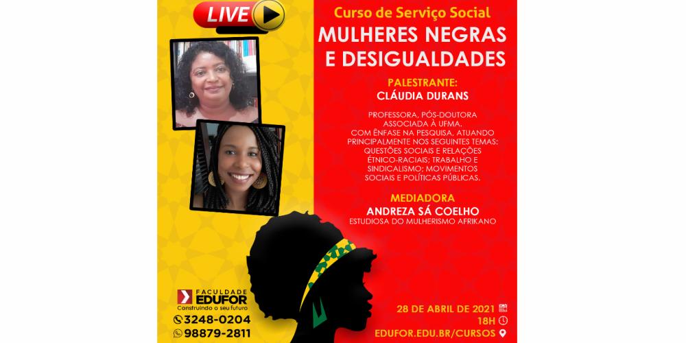 MULHERES NEGRAS E DESIGUALDADES - LIVE SERVIÇO SOCIAL