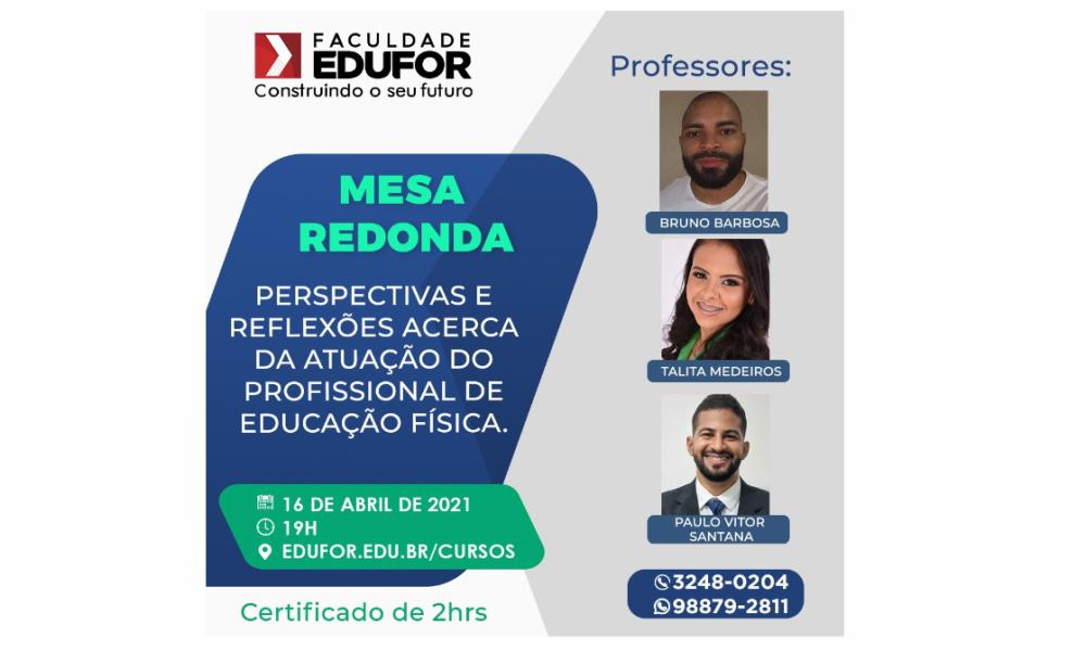 MESA REDONDA - PERSPECTIVAS E REFLEXÕES ACERCA DA ATUAÇÃO DO PROFISSIONAL DE EDUCAÇÃO FÍSICA