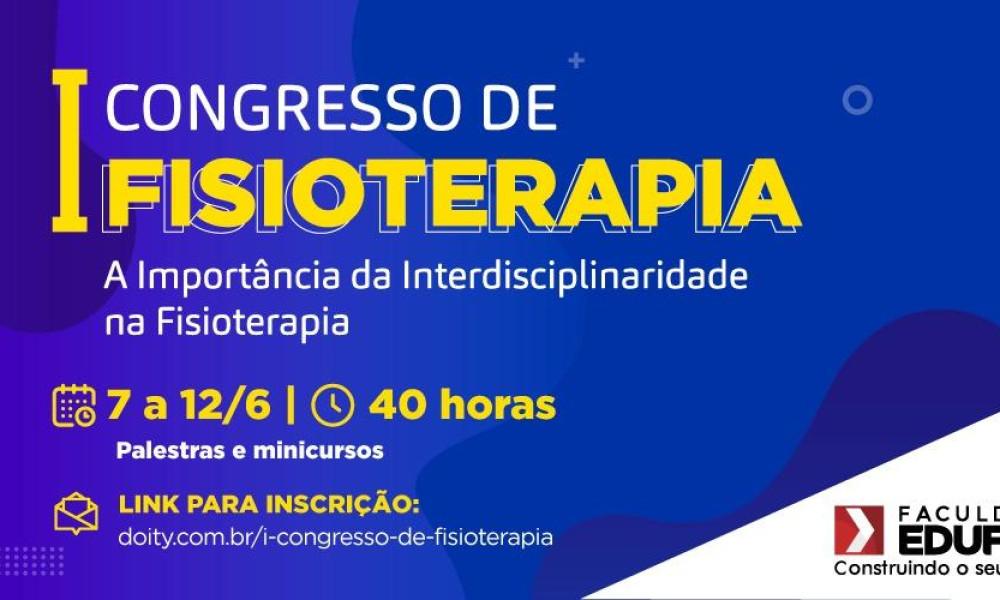 Vem aí o primeiro Congresso de Fisioterapia da Faculdade Edufor